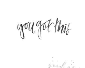 """WaterColor """"You Got This"""" Print"""