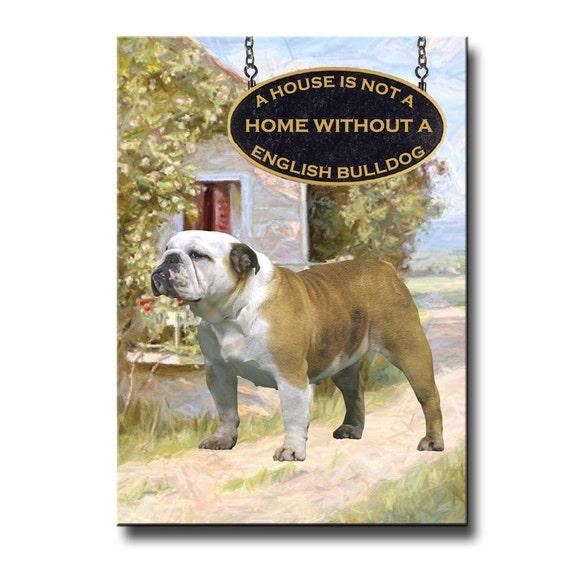 English Bulldog a House is Not a Home Fridge Magnet No 2