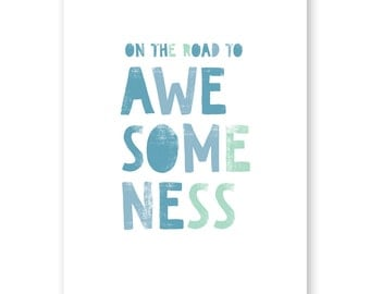 On the Road to Awesomeness Art Print