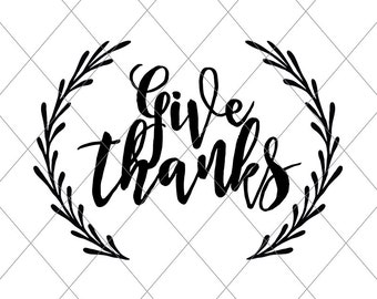 INSTANT SVG/DXF Give Thanks, svg, cut file, 2 fall decor, autumn svg, vector file, fall autumn quote digital, fall vector thanksgiving