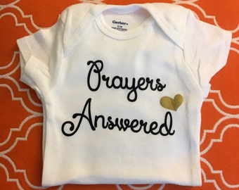 Prayers answered onesie, new baby onesie, religious onesie, miracle baby, baby announcement onesie, pregnancy announcement onesie