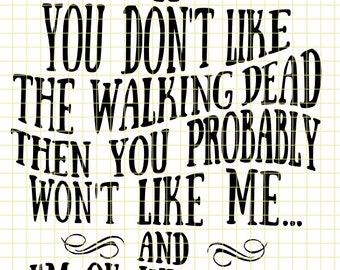 The Walking Dead, you wont like me  SVG/DXF/download for Cricut and Silhouette