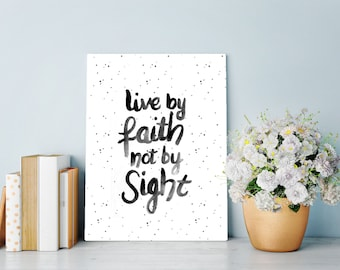 """Wall Art Print with bible verse 2 Corinthians 5:7 """"Live by faith, not by sight"""""""