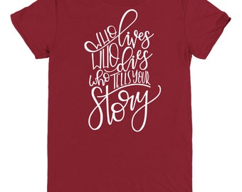 Who Lives Who Dies Who Tells Your Story T-shirt Inspired by the Hit Musical Hamilton