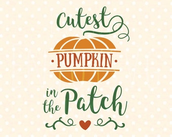 Cutest Pumpkin in the Patch SVG Cutting File baby Svg baby svg file Cricut Silhouette Cameo kids svg family svg cute baby Cut File child svg