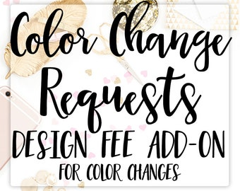 Color Change Requests