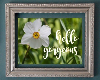 Instant Download, spring, flowers, inspirational, Hello Gorgeous!