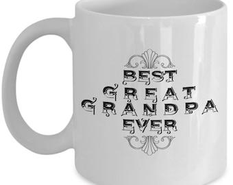 Unique Coffee Mug - Best Great Grandpa Ever - Amazing Present Idea