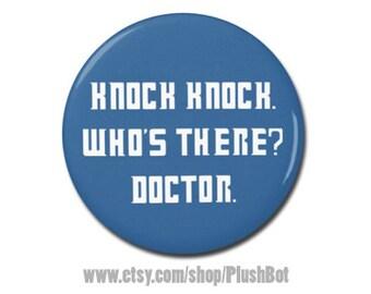"Doctor Who Knock Knock Joke Button 1.25"" Pinback Pin Button Badge or Magnet"