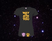 May the 4th be with you, May the Fourth be with you, may the force be with you, Funny, star wars,  S to 3X Ladies Cut T