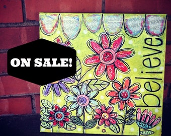SALE PRICED! BELIEVE Sweet Little Mixed Media Folk Art Floral Painting
