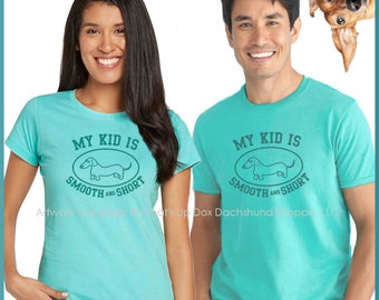 My Kid is Smooth and Short Dachshund T-Shirt