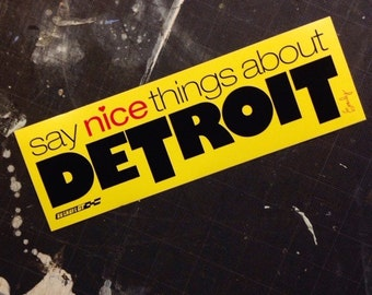 Say nice things about Detroit sticker