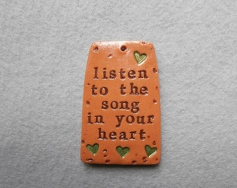 Life Message Pendant/Saying Pendant in Polymer Clay - Listen to the Song in your Heart