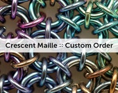 Crescent Maille Custom Order for someonewhodid - 10% loaned through Kiva.org