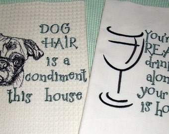 Set of 2 Towels - Dog Hair is a Condiment & You're not really drinking alone...- Tea Towel - Choose Your Breed