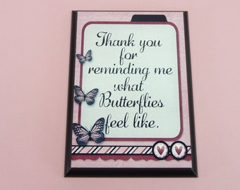 LOVE YOU Plaque | Thank You For Reminding Me What Butterflies Feel Like | 5x7 inch Wood | Valentines Day | Husband Wife Boyfriend Girlfriend
