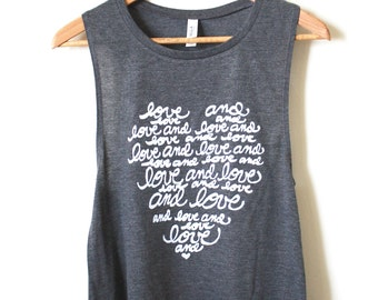 Yoga Tank Top - Love and Love and Love - Muscle Tank, Athletic Tank, Inspirational Quote. MADE TO ORDER