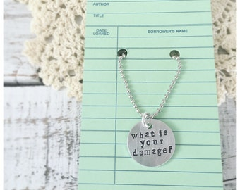 What is your damage? Heathers movie quote necklace