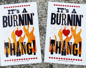 IT'S A BURNIN' THANG! -- Handmade LetterPress Poster