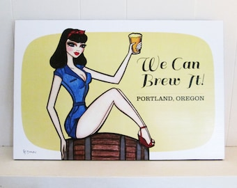 We can brew it! - Portland Beer Girl Pinup- Illustration by Brenda Dunn from Portland, OR