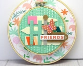 "Whimsical ""HI FRIENDS"" Embroidery Hoop Altered Paper Art, Wall Hanging, Wall Art, Garden Theme, Mint Green, Peach, Pink, Basic Grey Hillside"