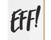 Letterpress 'EFF! I forgot your Birthday' - Belated Birthday Greeting