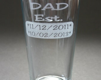 Personalized Pint Glass Custom Etched Dad Established with Date or Dates