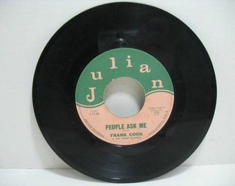 Frank Cook & the Night Raiders 45RPM on Julian Just Wishing b/w People Ask Me NW Country Vinyl 45 Record