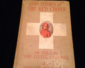 1918 The story of the Red Cross as told to the LITTLE COLONEL Vintage Children's BOOK
