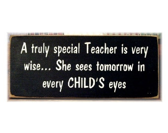 A truly special Teacher is very wise... primitive wood sign