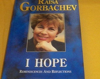 60%OFF Raisa Gorbachew I Hope Reminiscences and Reflections First Edition Book