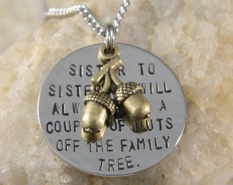 Sister to Sister we will Always Be, A Couple of nuts off The Family Necklace
