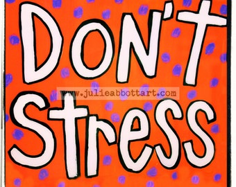 Don't Stress Print on Wood Canvas