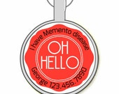 OH HELLO Pet ID Tag, More Colors!