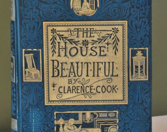 1st Ed 1878 Clarance Cook The House Beautiful Victorian Decorating Green Gilt