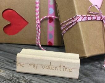 Valentine - be my Valentine - Red Rubber Stamp 2inch x .5 inch