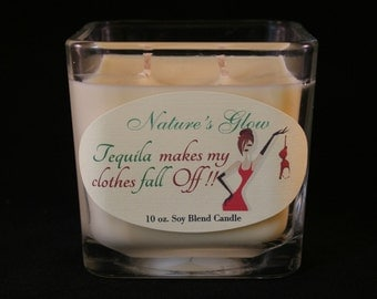Tequila Makes My Clothes Fall Off - Funny Candle - Candles With Quotes - Candles with Messages - Message Candle - Tequila - Soy Jar Candle