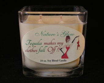 Tequila Candle - Tequila Makes My Clothes Fall Off - Funny Candle - Candle Quotes - Candle Messages - Message Candle - Tequila - Jar Candle