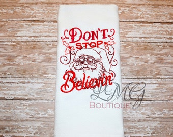 Don't Stop Believing Embroidered Cotton Kitchen Towel, Christmas kitchen Towels, Christmas Hand towels
