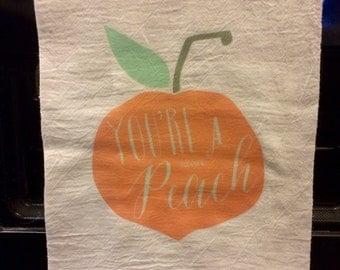 You're a Peach Flour Sack Tea Towel