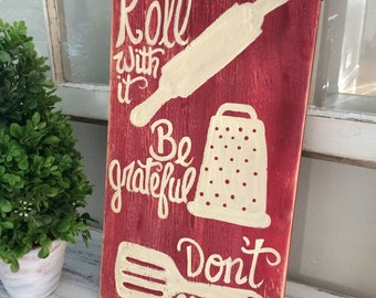 Wooden Hand Painted sign roll with it be grateful dont flipnot kitchen sign- kitchen  wooden sign - hand painted distressed wooden sign