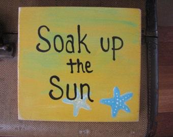 Soak Up The Sun Handpainted Sign