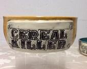 Cereal Killer Bowl.