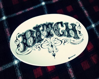 "Hand-Lettered Original Design ""Bitch"" Vinyl Decal 4x6"