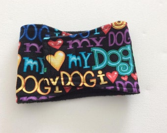 Male Dog Diaper - Belly Band - Belly Wrap - Love my Dog - Available in All Sizes