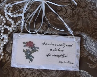 Pencil in the hand of God, wood sign, Mother Teresa, shabby white, inspirational sign
