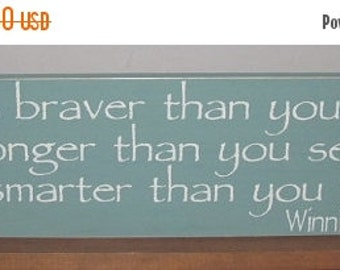 ON SALE TODAY Winnie The Pooh Sign You Are Braver Than You Believe Inspirational Sign You Pick Colors