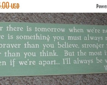 15% OFF TODAY Classic Winnie the Pooh Quote If ever there is tomorrow  .....  Inspirational Quote  Sign You Pick Colors
