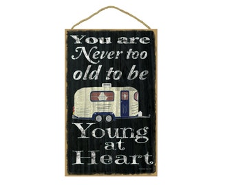 """Black Never Too Old To Be Young At Heart Pull Camper Camping Sign Plaque 10""""x16"""""""